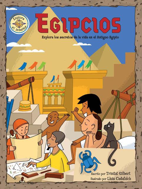 EGIPCIOS. Explora los secretos de la vida en el Antiguo Egipto